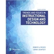 Trends and Issues in Instructional Design and Technology by Reiser, Robert A.; Dempsey, John V., 9780134235462