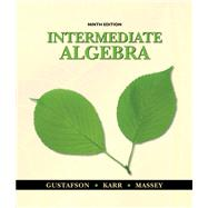 Student Solutions Manual for Gustafson/Karr/Massey's Intermediate Algebra, 9th at Biggerbooks.com