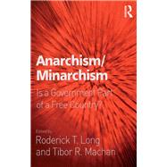 Anarchism/Minarchism: Is a Government Part of a Free Country? by Machan,Tibor R., 9781138265462