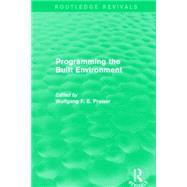 Programming the Built Environment (Routledge Revivals) by Preiser; Wolfgang F. E., 9781138885462