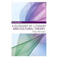 A Glossary of Literary and Cultural Theory by Brooker; Peter, 9781138955462