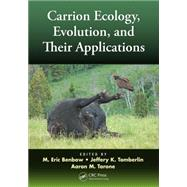 Carrion Ecology, Evolution, and Their Applications by Benbow; M. Eric, 9781466575462
