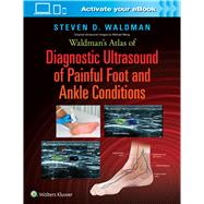 Waldman's Atlas of Diagnostic Ultrasound of Painful Foot and Ankle Conditions by Waldman, Steven, 9781496345462