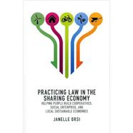 Practicing Law in the Sharing Economy by Orsi, Janelle, 9781614385462