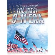 Living Through the Post 9/11 Era by McNeilly, Linden, 9781641565462