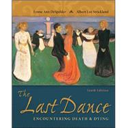 The Last Dance: Encountering Death and Dying by DeSpelder, Lynne Ann; Strickland, Albert Lee, 9780078035463