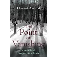 The Point of Vanishing by AXELROD, HOWARD, 9780807075463