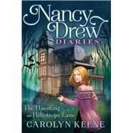 The Haunting on Heliotrope Lane by Keene, Carolyn, 9781481485463