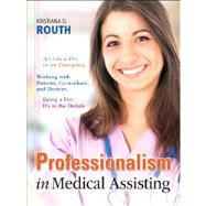 Professionalism in Medical Assisting by Routh, Kristiana Sue, 9780132545464