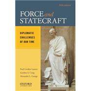 Force and Statecraft Diplomatic Challenges of Our Time by Lauren, Paul Gordon; Craig, Gordon A.; George, Alexander L., 9780195395464