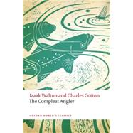 The Compleat Angler by Walton, Izaak; Cotton, Charles; Swann, Marjorie, 9780198745464