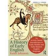 The History of Early English: An activity-based approach by Johnson; Keith, 9781138795464