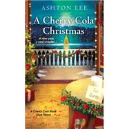 A Cherry Cola Christmas by LEE, ASHTON, 9781496705464