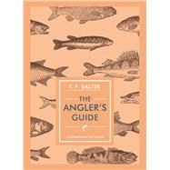 The Angler's Guide by Salter, T. F., 9781910065464