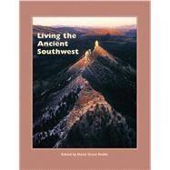 Living the Ancient Southwest by Noble, David Grant, 9781938645464