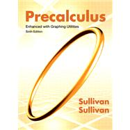 Precalculus Enhanced with Graphing Utilities by Sullivan, Michael, 9780321795465
