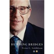 Building Bridges by Goldbloom, Victor C.; Fraser, Graham, 9780773545465