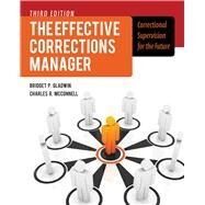 The Effective Corrections Manager by Gladwin, Bridget P.; McConnell, Charles R., 9781449645465