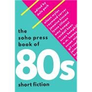The Soho Press Book of '80s Short Fiction by Peck, Dale, 9781616955465