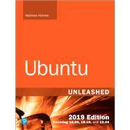 Ubuntu Unleashed 2019 Edition Covering 18.04, 18.10, 19.04 by Helmke, Matthew, 9780134985466