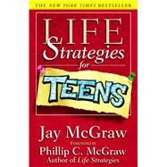 Life Strategies for Teens by McGraw, Jay, 9780743215466
