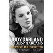 Judy Garland on Judy Garland by Schmidt, Randy L., 9781613735466