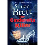 The Cinderella Killer: A Theatrical Mystery Starring Actor-sleuth Charles Paris by Brett, Simon, 9781780295466