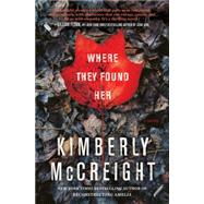 Where They Found Her by McCreight, Kimberly, 9780062225467
