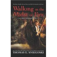 Walking in the Midst of Fire by Sniegoski, Thomas E., 9780451465467