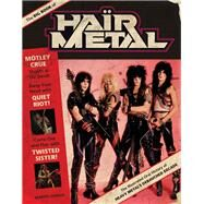 Big Book of Hair Metal: The Illustrated Oral History of Heavy Metal's Debauched Decade by Popoff, Martin, 9780760345467