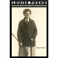Louise Pound : Scholar, Athlete, Feminist Pioneer by Cochran, Robert, 9780803215467