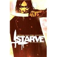 Starve 1 by Wood, Brian (CRT); Zezelj, Danijel (CRT); Stewart, Dave (CRT); Wands, Steve (CON), 9781632155467