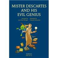 Mister Descartes and His Evil Genius by Mongin, Jean Paul; Schwoebel, François; Street, Anna, 9783037345467