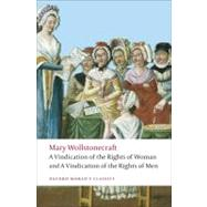 A Vindication of the Rights of Men; A Vindication of the Rights of Woman; An Historical and Moral View of the French Revolution by Wollstonecraft, Mary; Todd, Janet, 9780199555468