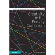 Creativity in the Primary Curriculum by Jones; Russell, 9780415675468