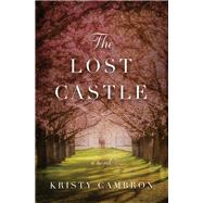 The Lost Castle by Cambron, Kristy, 9780718095468