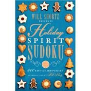 Will Shortz Presents Holiday Spirit Sudoku 300 Easy to Hard Puzzles by Shortz, Will, 9781250075468