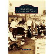 Shawnee and Pottawatomie County by Holt, Brad A., 9781467125468