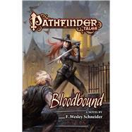 Pathfinder Tales: Bloodbound by Schneider, F. Wesley, 9780765375469
