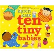 Ten Tiny Babies by Katz, Karen; Katz, Karen, 9781416935469
