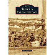 Greeks in Tarpon Springs by Bucuvalas, Tina, 9781467115469