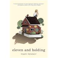 Eleven and Holding by Penney, Mary, 9780062405470