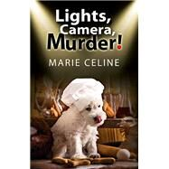 Lights, Camera, Murder! by Celine, Marie, 9780727885470