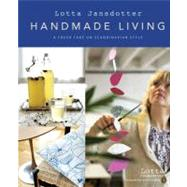 Lotta Jansdotter's Handmade Living: A Fresh Take on Scandinavian Style by Jansdotter, Lotta, 9780811865470