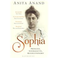 Sophia Princess, Suffragette, Revolutionary by Anand, Anita, 9781408835470