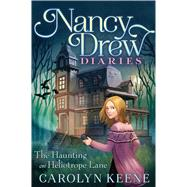 The Haunting on Heliotrope Lane by Keene, Carolyn, 9781481485470