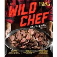 The Wild Chef by Miles, Jonathan, 9781616285470