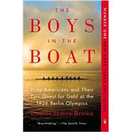 The Boys in the Boat Nine Americans and Their Epic Quest for Gold at the 1936 Berlin Olympics by Brown, Daniel James, 9780143125471
