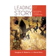 Leading the Story by Roberts, Vaughan S.; Sims, David, 9780334055471