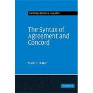 The Syntax of Agreement and Concord by Mark C. Baker, 9780521855471